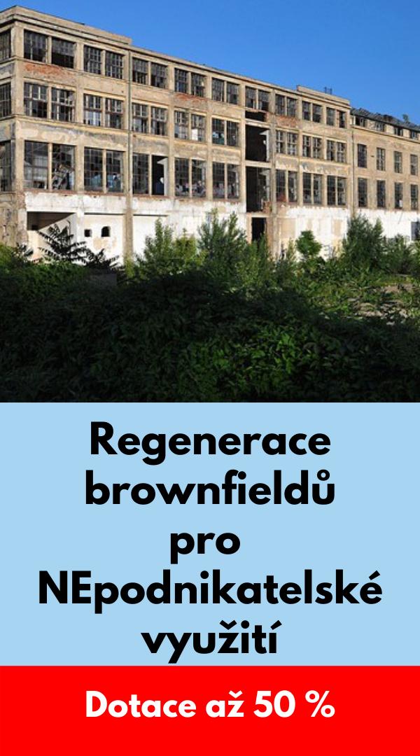 Regenerace brownfieldů pro NEpodnikatelské využívání